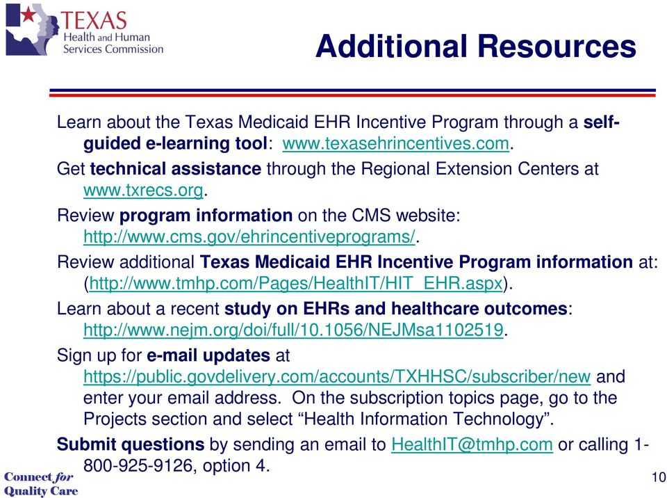 Review additional Texas Medicaid EHR Incentive Program information at: (http://www.tmhp.com/pages/healthit/hit_ehr.aspx). Learn about a recent study on EHRs and healthcare outcomes: http://www.nejm.