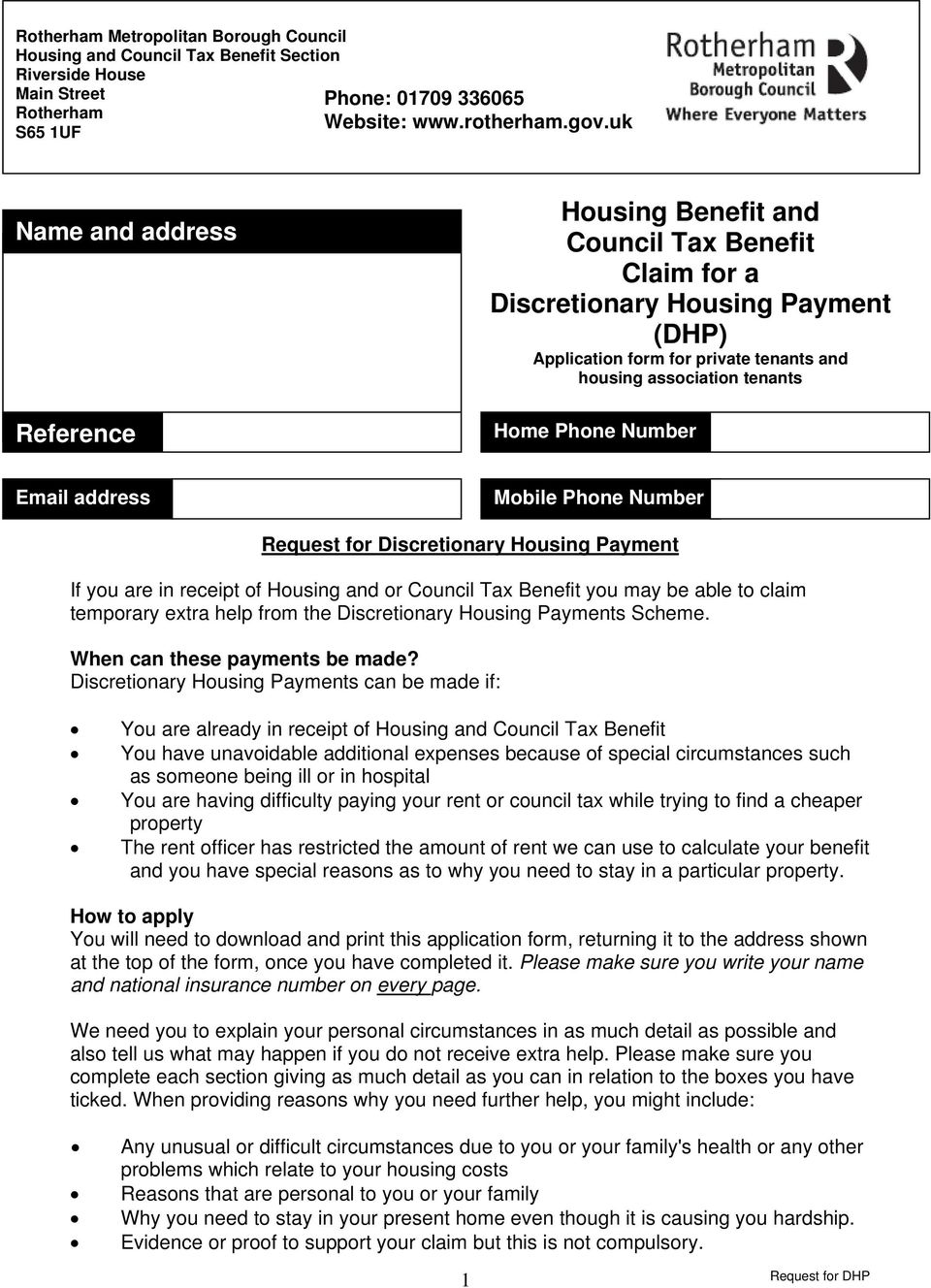 Number Email address Mobile Phone Number Request for Discretionary Housing Payment If you are in receipt of Housing and or Council Tax Benefit you may be able to claim temporary extra help from the