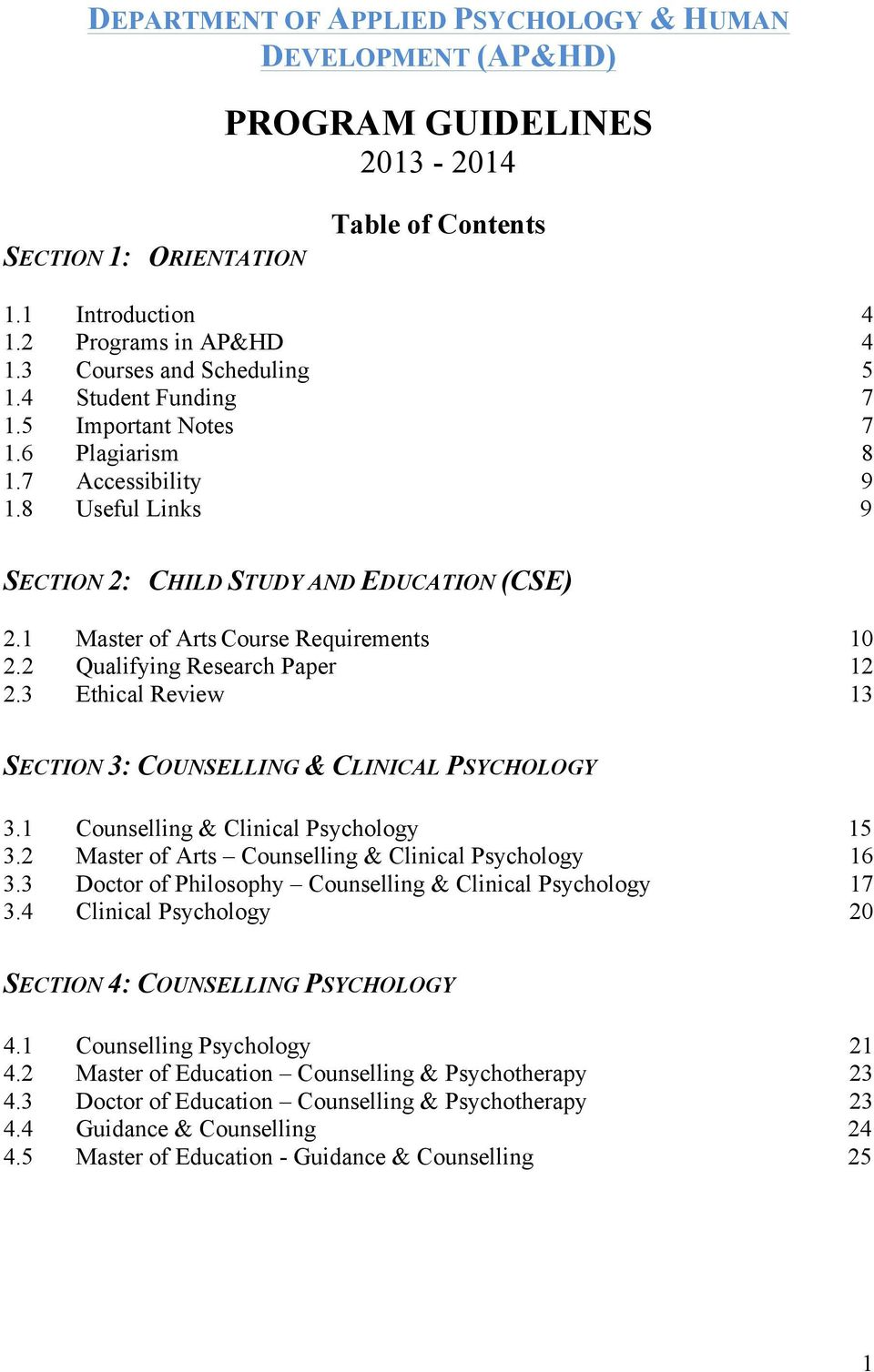 1 Master of Arts Course Requirements 10 2.2 Qualifying Research Paper 12 2.3 Ethical Review 13 SECTION 3: COUNSELLING & CLINICAL PSYCHOLOGY 3.1 Counselling & Clinical Psychology 15 3.