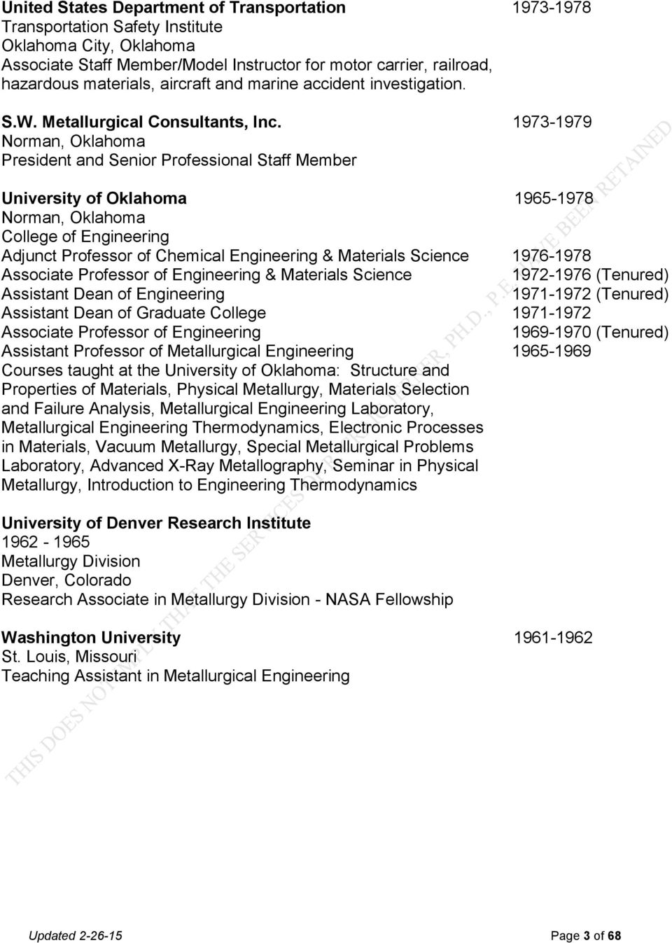1973-1979 Norman, Oklahoma President and Senior Professional Staff Member University of Oklahoma 1965-1978 Norman, Oklahoma College of Engineering Adjunct Professor of Chemical Engineering &