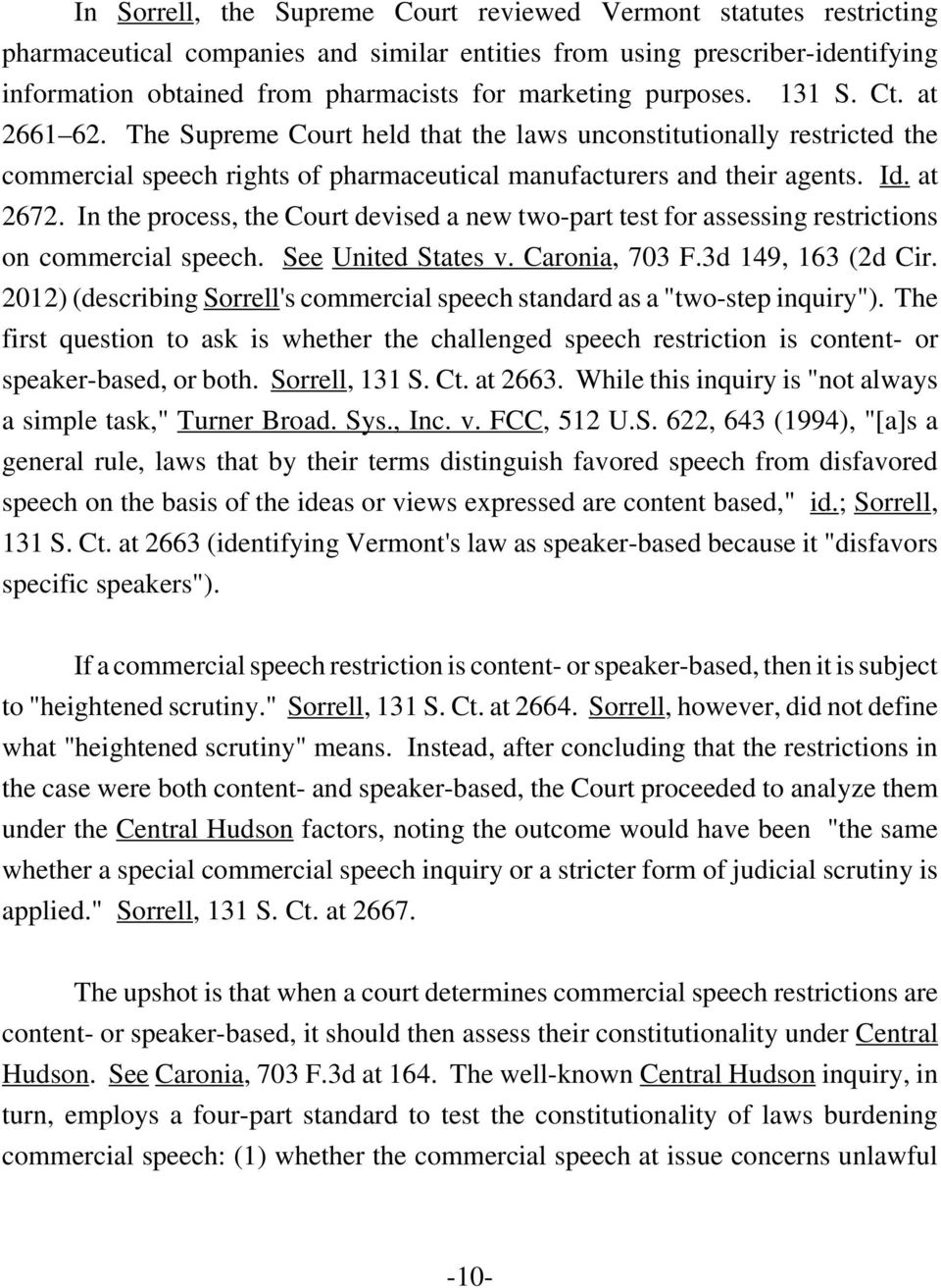 In the process, the Court devised a new two-part test for assessing restrictions on commercial speech. See United States v. Caronia, 703 F.3d 149, 163 (2d Cir.