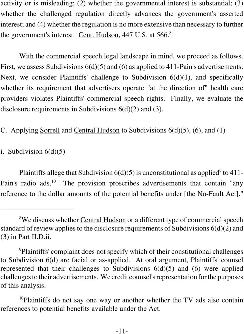 First, we assess Subdivisions 6(d)(5) and (6) as applied to 411-Pain's advertisements.