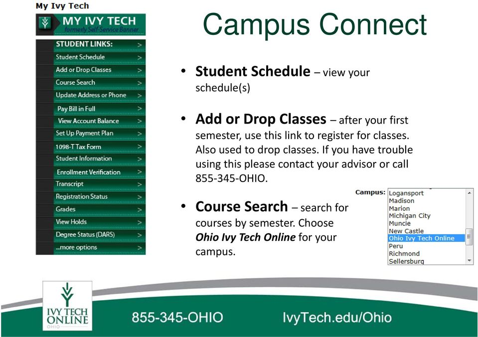 If you have trouble using this please contact your advisor or call 855 345 OHIO.