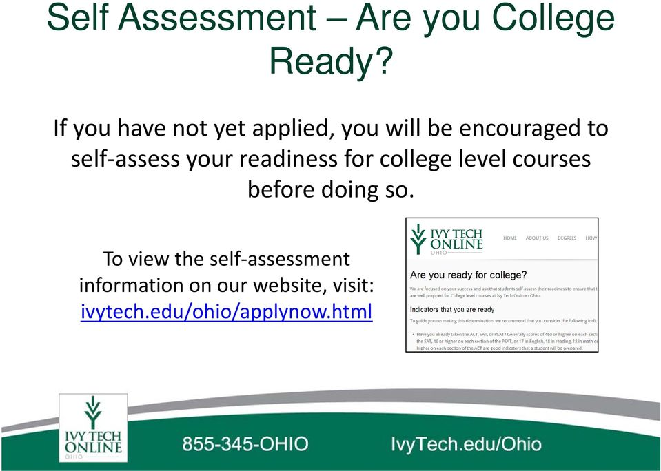 assess your readiness for college level courses before doing so.