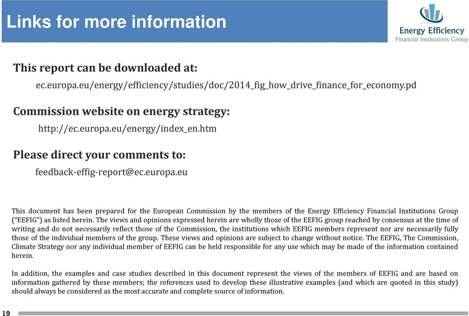 eu This document has been prepared for the European Commission by the members of the Energy Efficiency Financial Institutions Group ( EEFIG ) as listed herein.