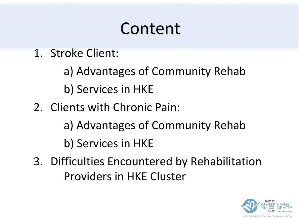 Clients with Chronic Pain: a) Advantages of Community