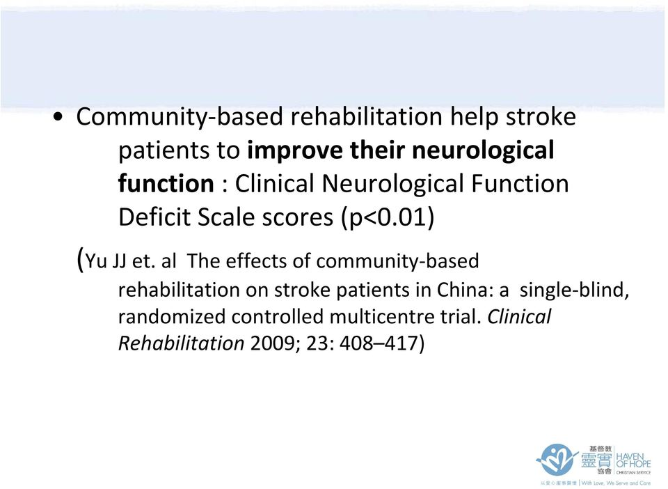 al The effects of community based rehabilitation on stroke patients in China: a