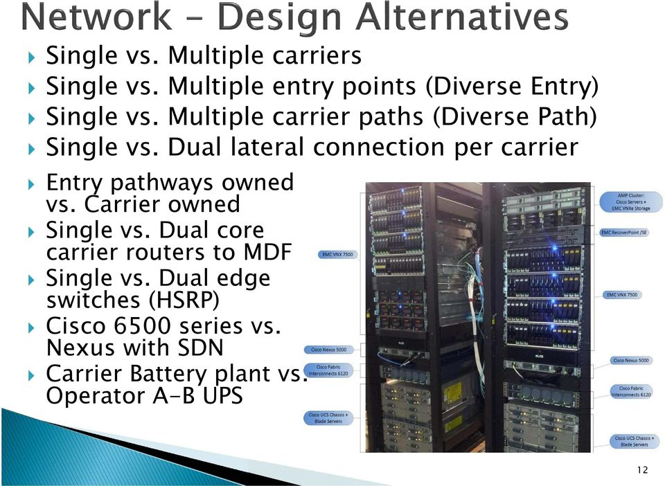 Dual lateral connection per carrier Entry pathways owned vs. Carrier owned Single vs.