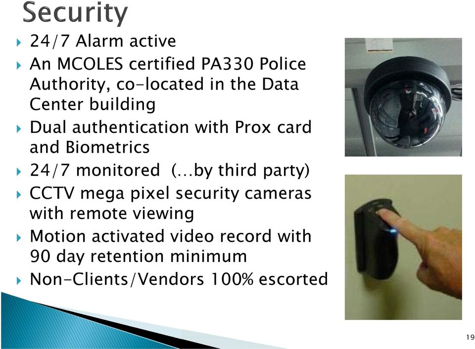 monitored ( by third party) CCTV mega pixel security cameras with remote viewing