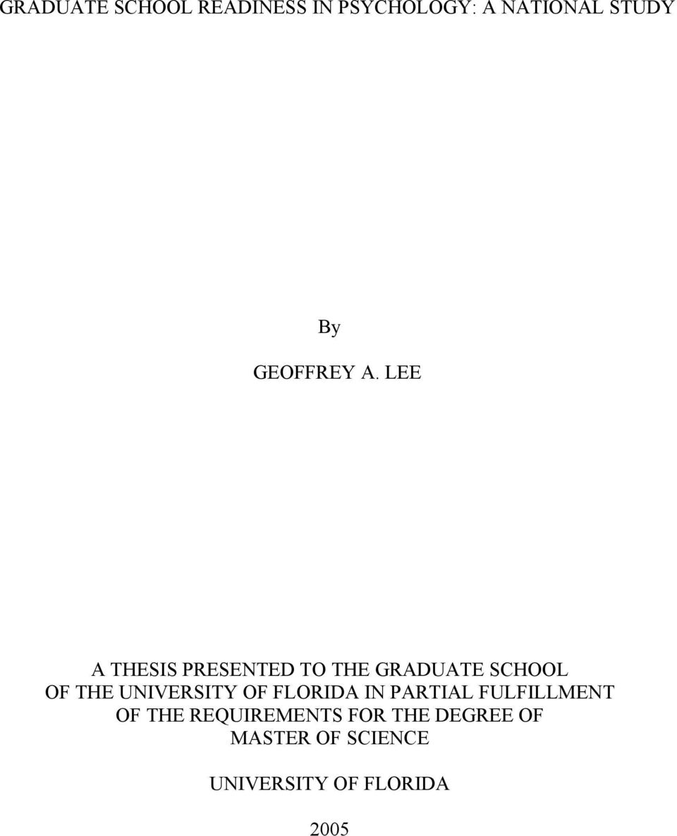 LEE A THESIS PRESENTED TO THE GRADUATE SCHOOL OF THE UNIVERSITY