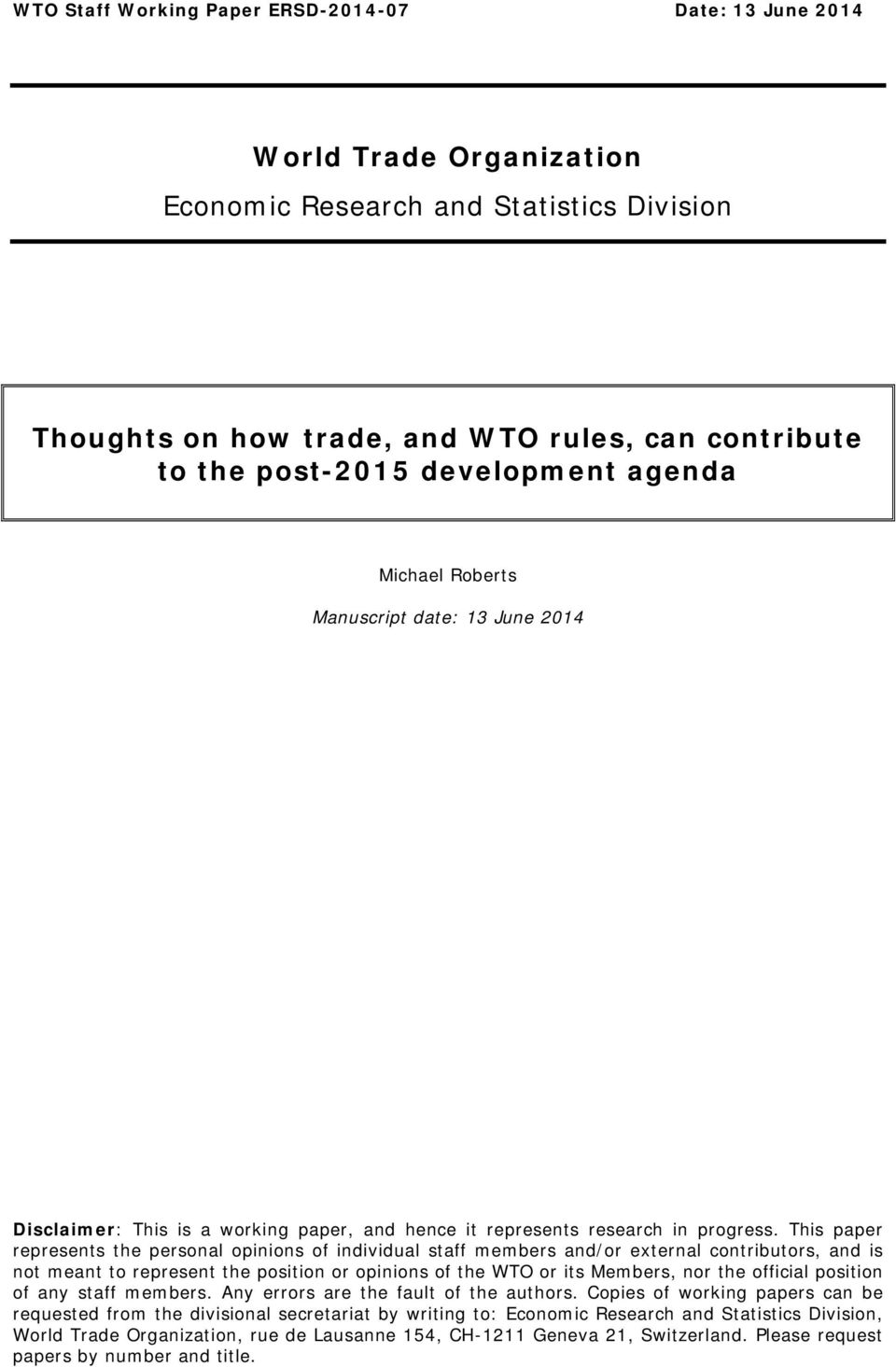 This paper represents the personal opinions of individual staff members and/or external contributors, and is not meant to represent the position or opinions of the WTO or its Members, nor the
