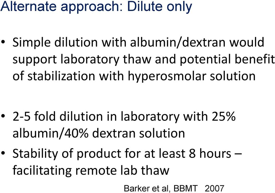 2-5 fold dilution in laboratory with 25% albumin/40% dextran solution Stability of