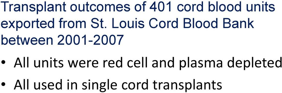 Louis Cord Blood Bank between 2001-2007 All