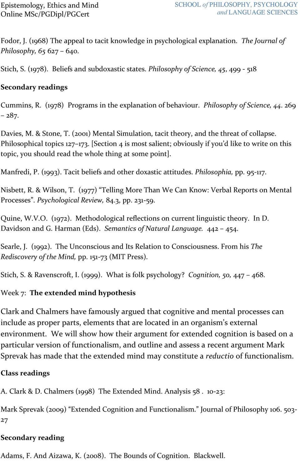 (2001) Mental Simulation, tacit theory, and the threat of collapse. Philosophical topics 127 173.
