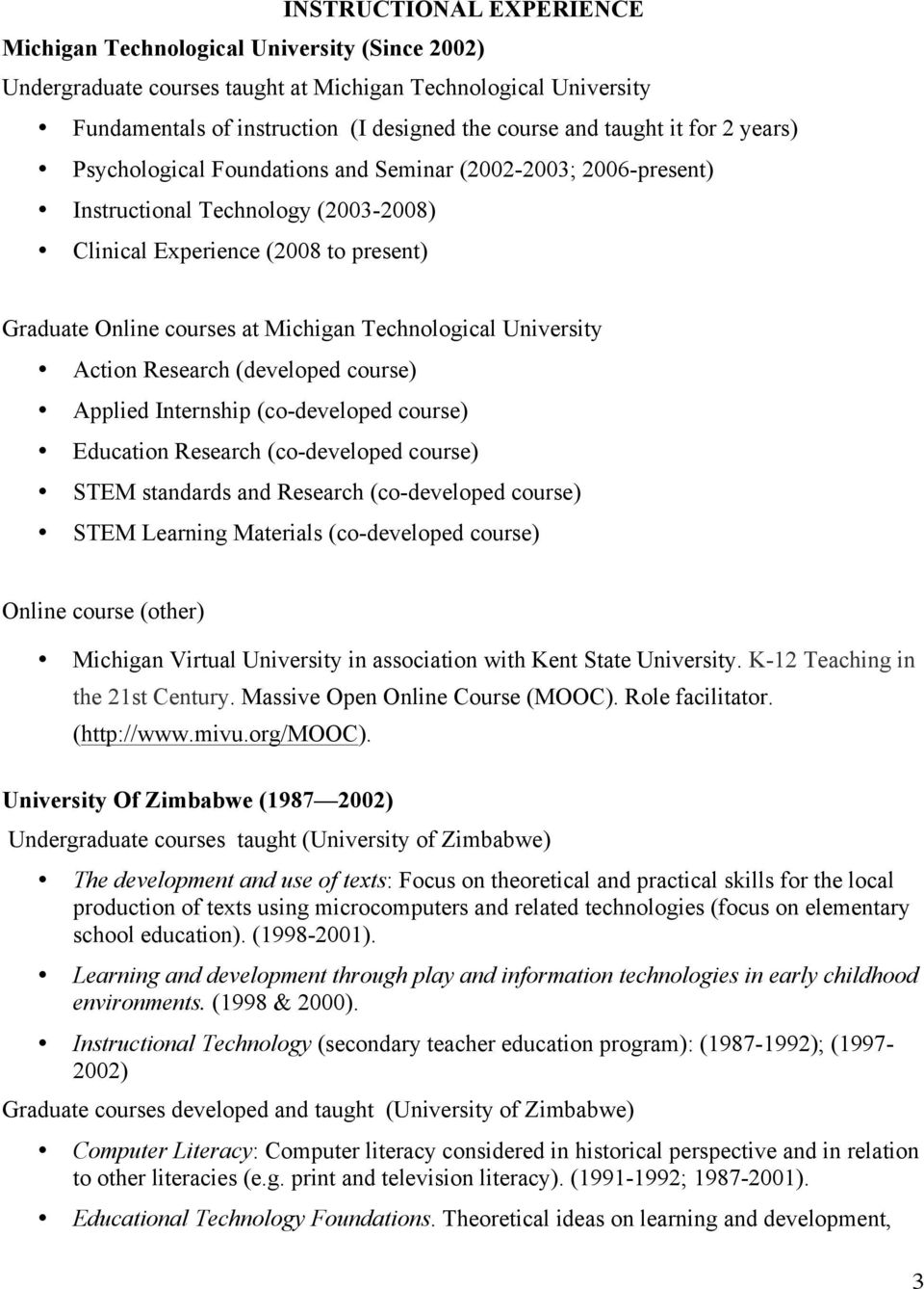 Technological University Action Research (developed course) Applied Internship (co-developed course) Education Research (co-developed course) STEM standards and Research (co-developed course) STEM