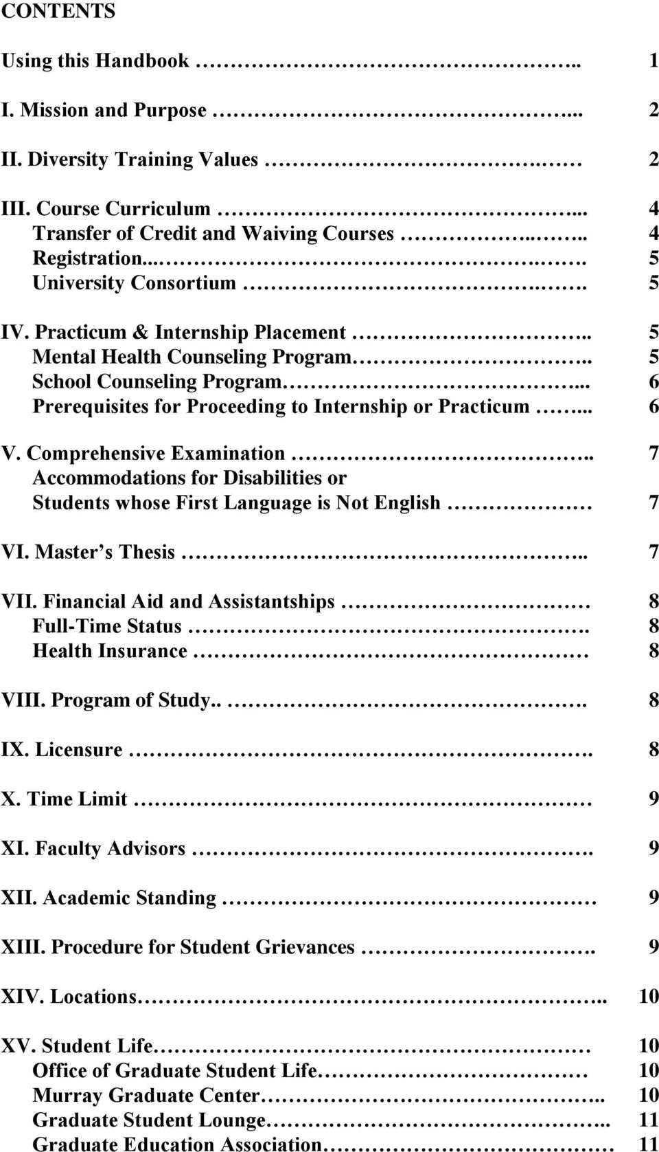.. 6 V. Comprehensive Examination.. 7 Accommodations for Disabilities or Students whose First Language is Not English 7 VI. Master s Thesis.. 7 VII.
