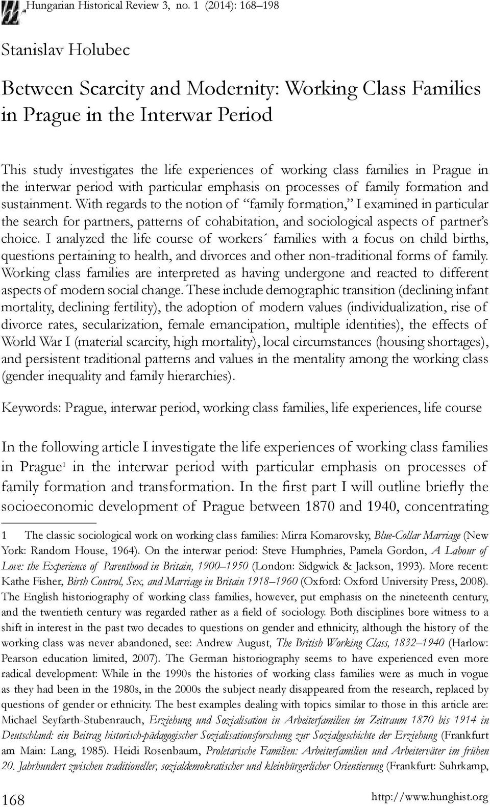 Prague in the interwar period with particular emphasis on processes of family formation and sustainment.