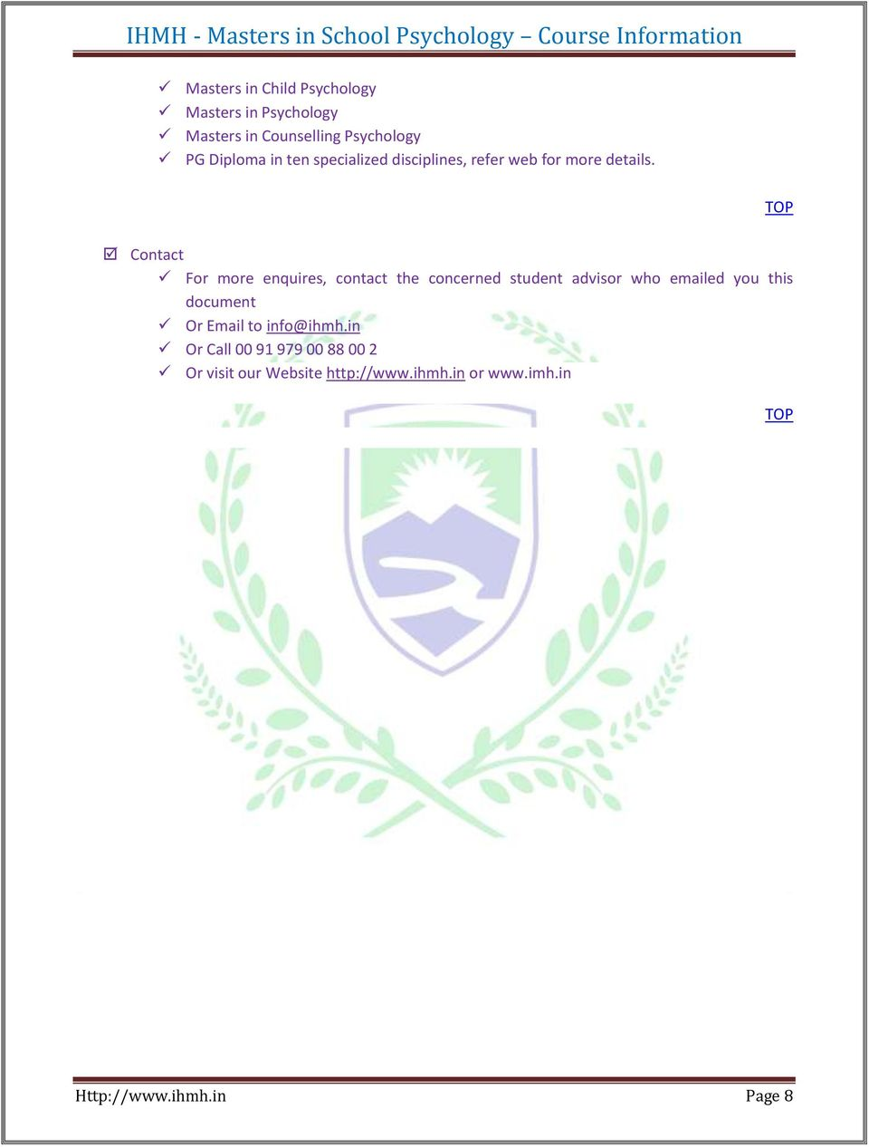 Contact For more enquires, contact the concerned student advisor who emailed you this document