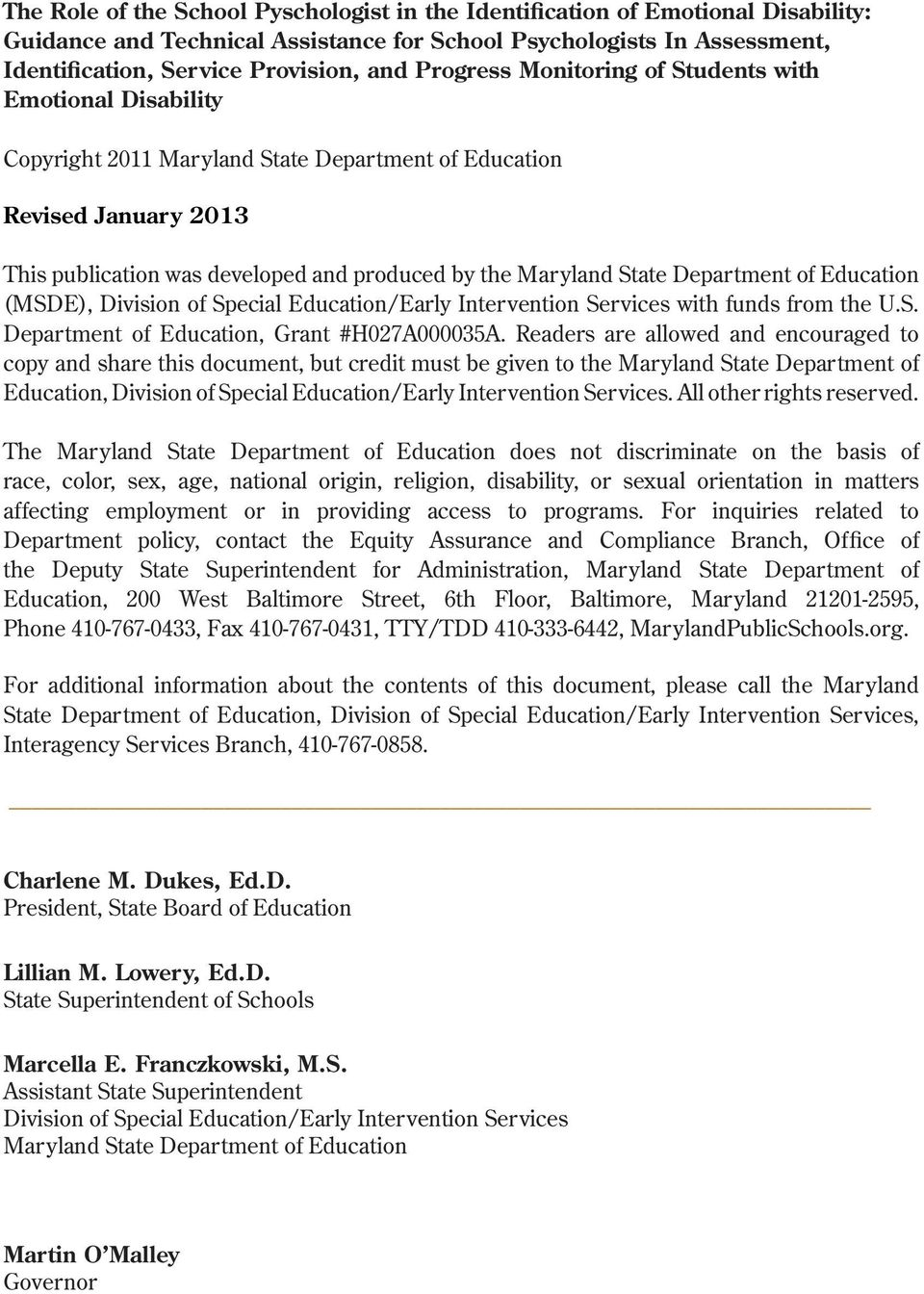 Department of Education (MSDE), Division of Special Education/Early Intervention Services with funds from the U.S. Department of Education, Grant #H027A000035A.