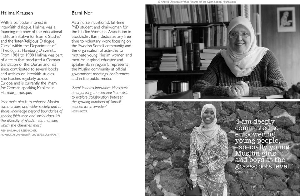 From 1984 to 1988 Halima was part of a team that produced a German translation of the Qur an and has since contributed to several books and articles on interfaith studies.