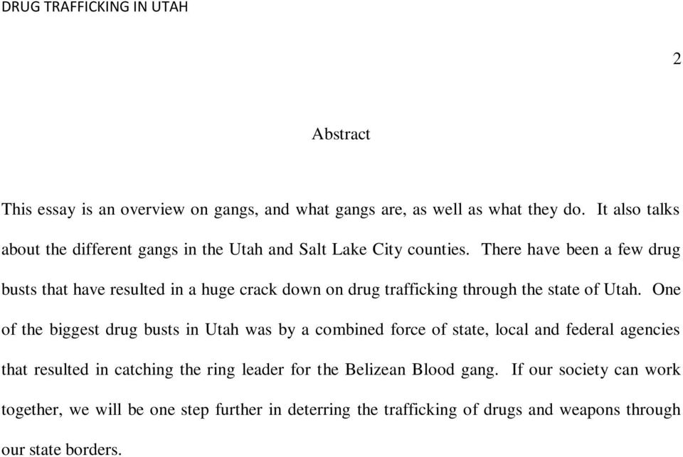 There have been a few drug busts that have resulted in a huge crack down on drug trafficking through the state of Utah.