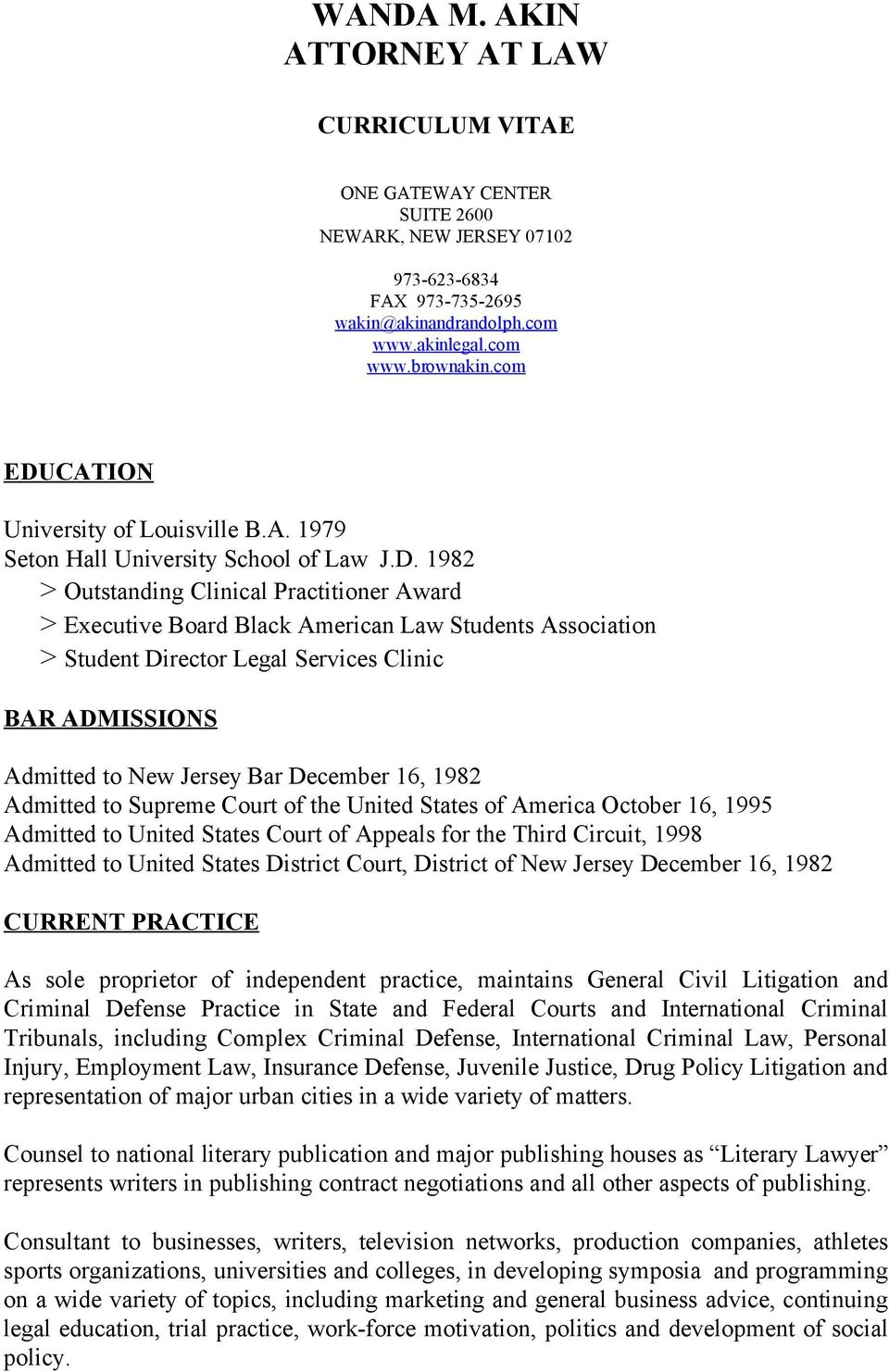 CATION University of Louisville B.A. 1979 Seton Hall University School of Law J.D.