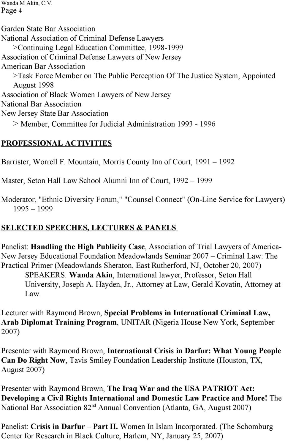Association > Member, Committee for Judicial Administration 1993-1996 PROFESSIONAL ACTIVITIES Barrister, Worrell F.