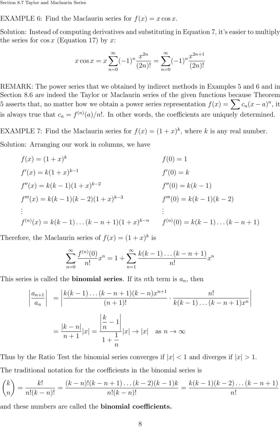 REMARK: The power series that we obtained by indirect methods in Examples 5 and 6 and in Section 8.