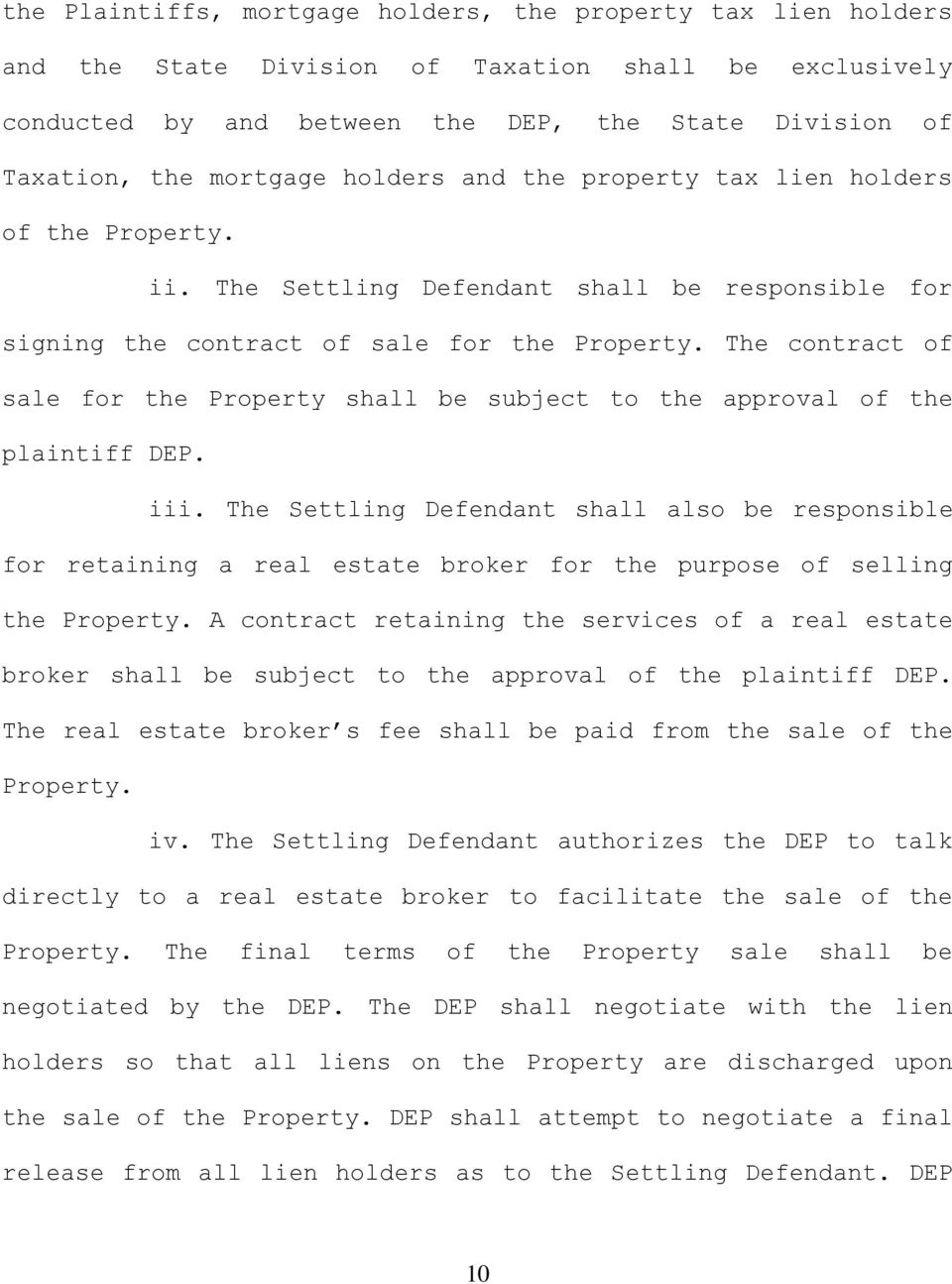 The contract of sale for the Property shall be subject to the approval of the plaintiff DEP. iii.