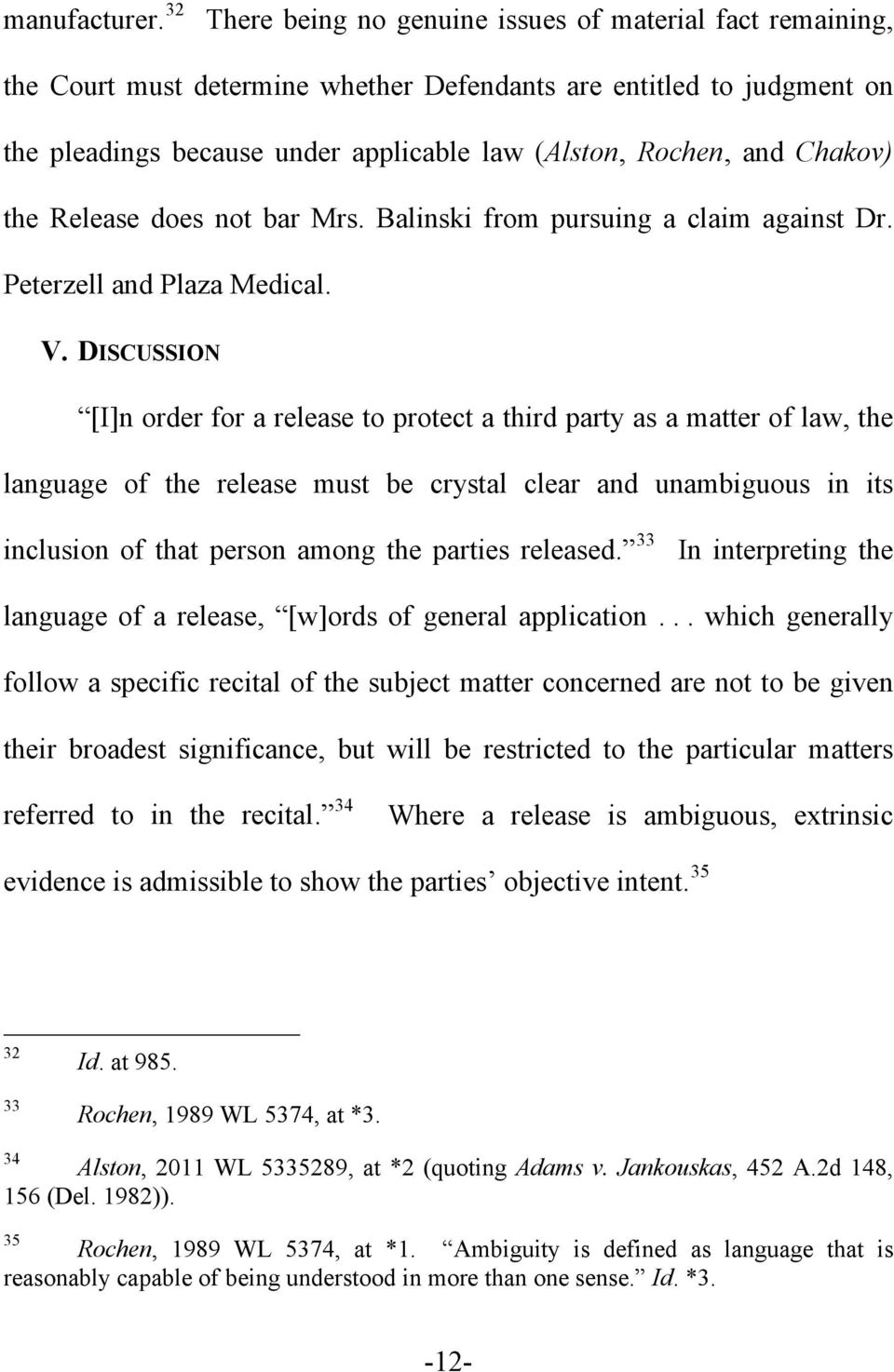 Chakov) the Release does not bar Mrs. Balinski from pursuing a claim against Dr. Peterzell and Plaza Medical. V.