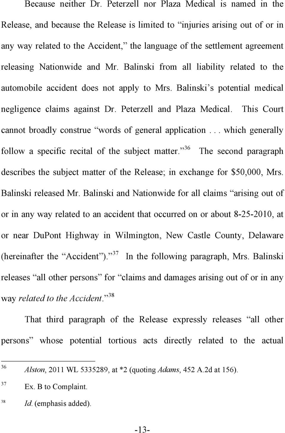releasing Nationwide and Mr. Balinski from all liability related to the automobile accident does not apply to Mrs. Balinski s potential medical negligence claims against Dr.