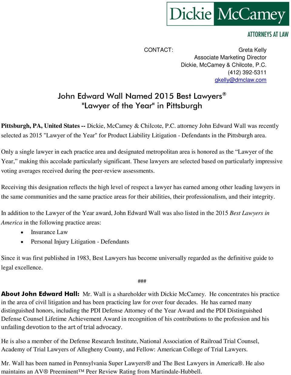"mey & Chilcote, P.C. attorney John Edward Wall was recently selected as 2015 ""Lawyer of the Year"" for Product Liability Litigation - Defendants in the Pittsburgh area."