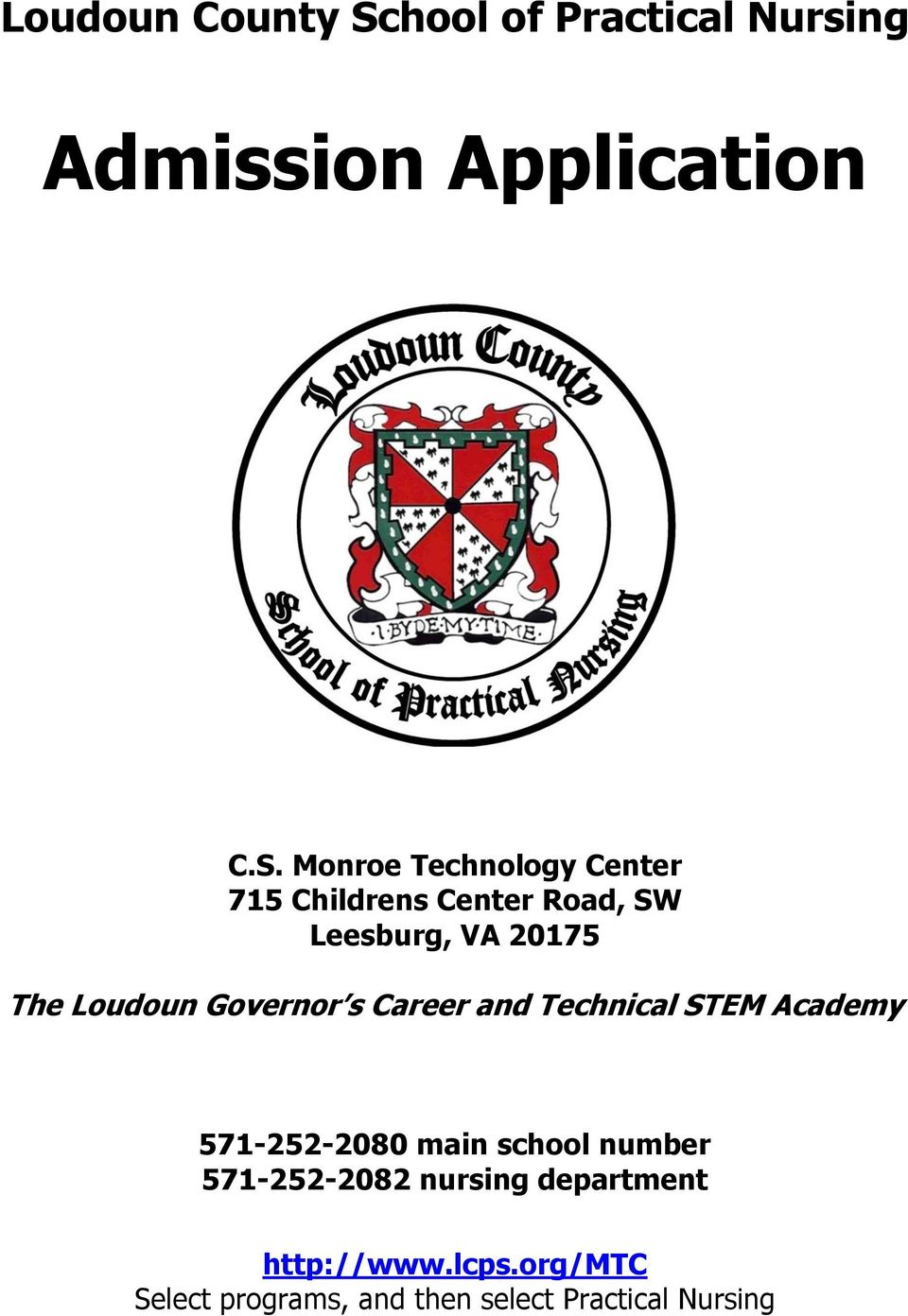 The Loudoun Governor s Career and Technical STEM Academy 571-252-2080