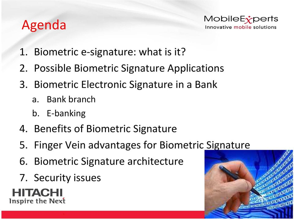 Biometric Electronic Signature in a Bank a. Bank branch b. E-banking 4.