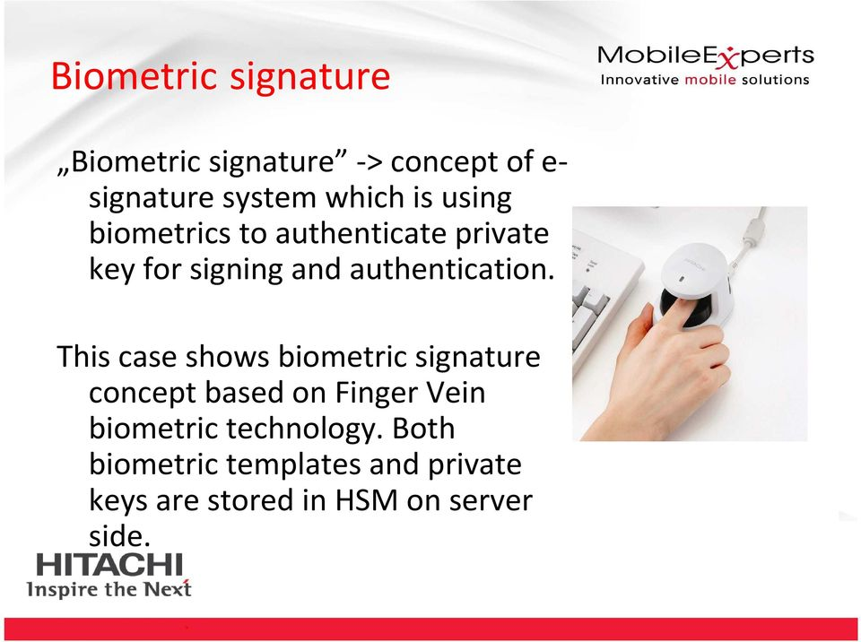 This case shows biometric signature concept based on Finger Vein biometric