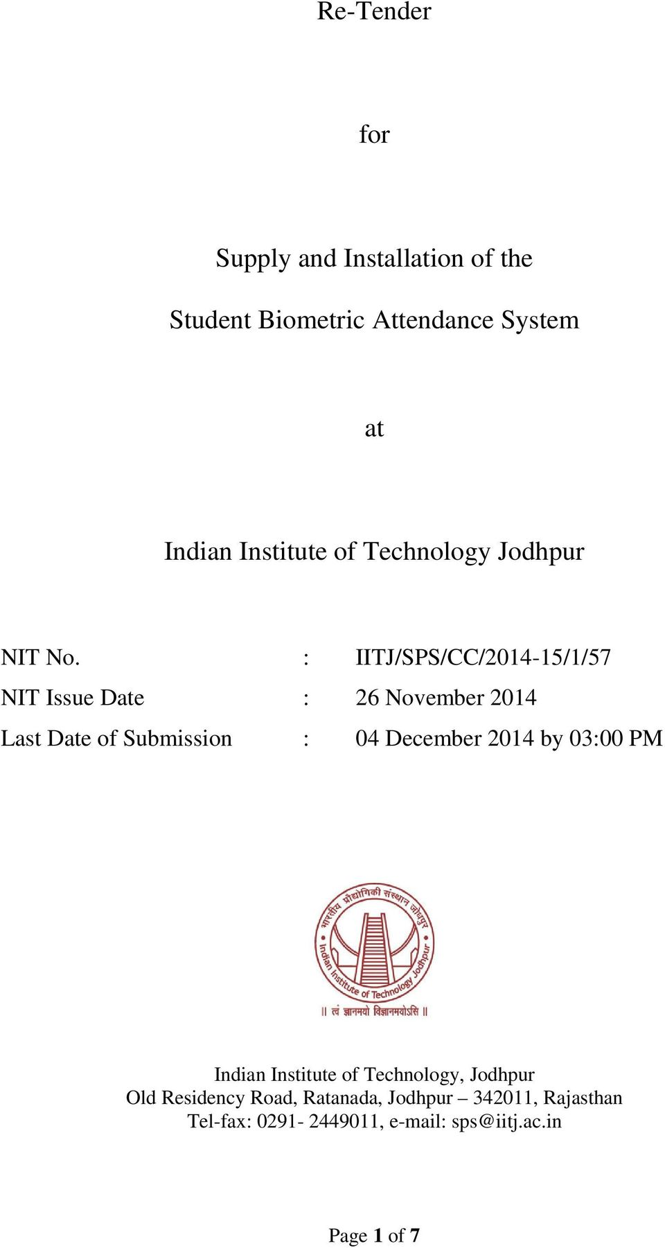 : IITJ/SPS/CC/2014-15/1/57 NIT Issue Date : 26 November 2014 Last Date of Submission : 04 December