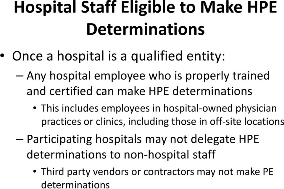 hospital-owned physician practices or clinics, including those in off-site locations Participating hospitals