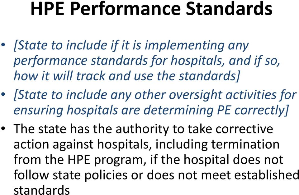 hospitals are determining PE correctly] The state has the authority to take corrective action against hospitals,