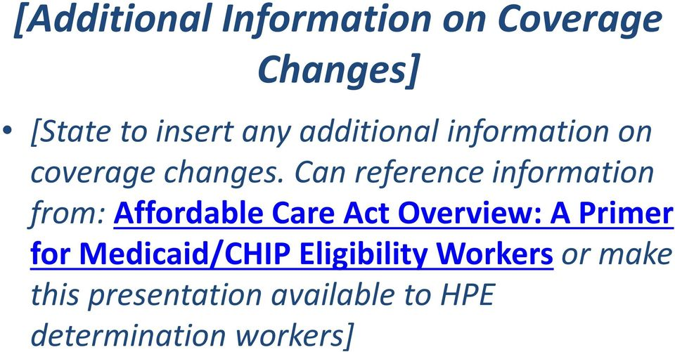 Can reference information from: Affordable Care Act Overview: A Primer