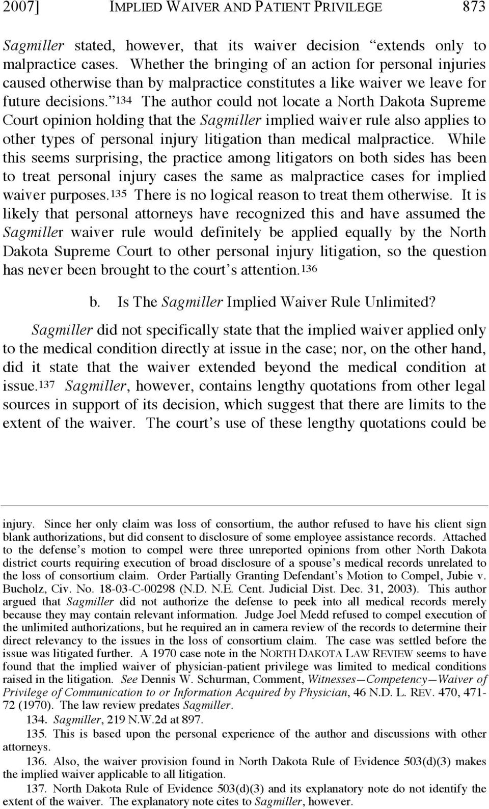 134 The author could not locate a North Dakota Supreme Court opinion holding that the Sagmiller implied waiver rule also applies to other types of personal injury litigation than medical malpractice.