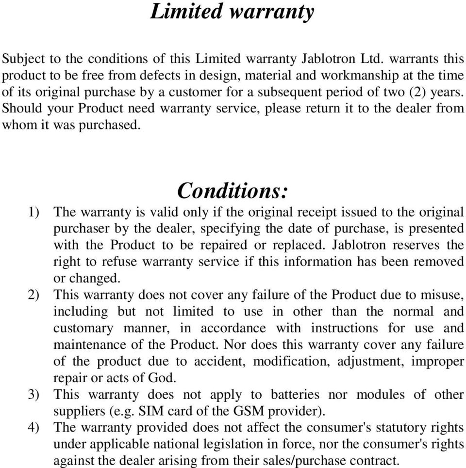 Should your Product need warranty service, please return it to the dealer from whom it was purchased.