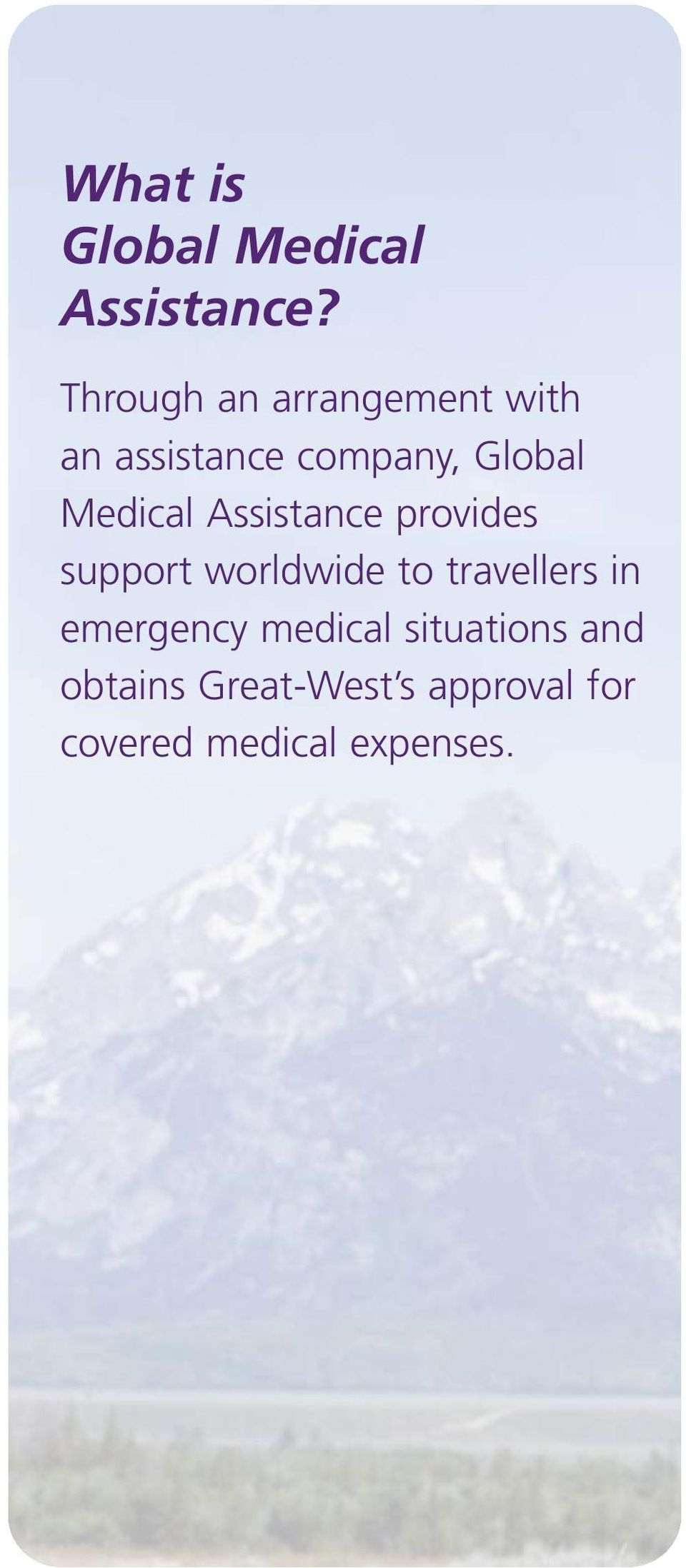 Medical Assistance provides support worldwide to travellers