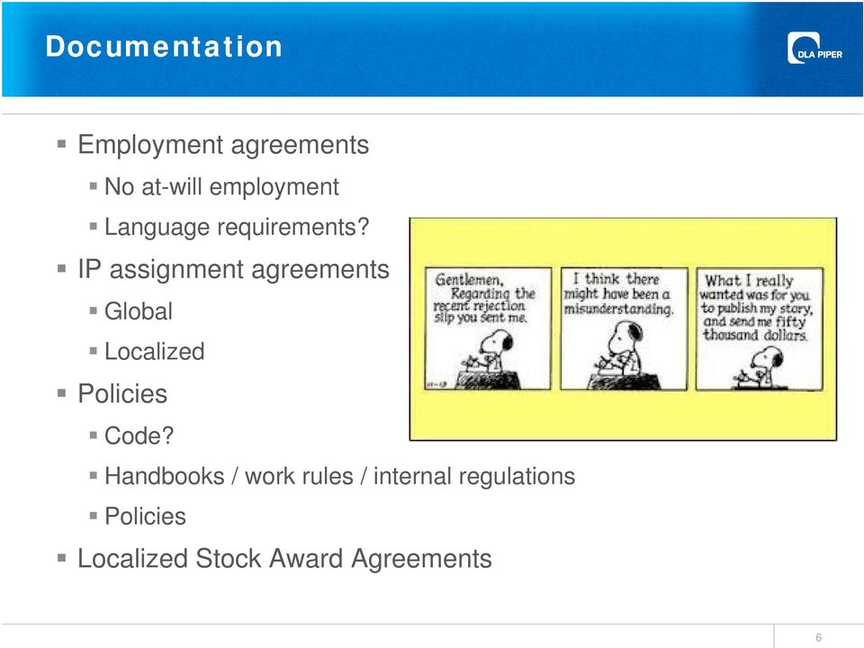 IP assignment agreements Global Localized Policies Code?
