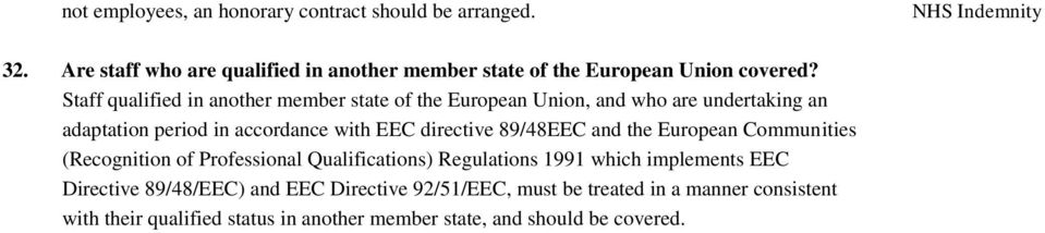 Staff qualified in another member state of the European Union, and who are undertaking an adaptation period in accordance with EEC directive
