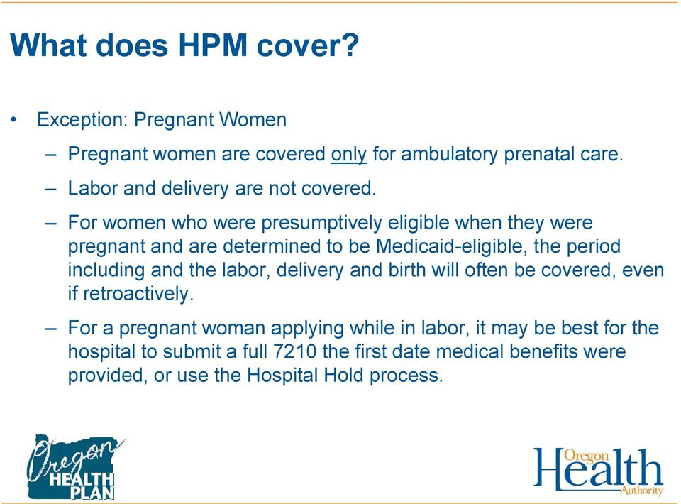 For women who were presumptively eligible when they were pregnant and are determined to be Medicaid-eligible, the period including