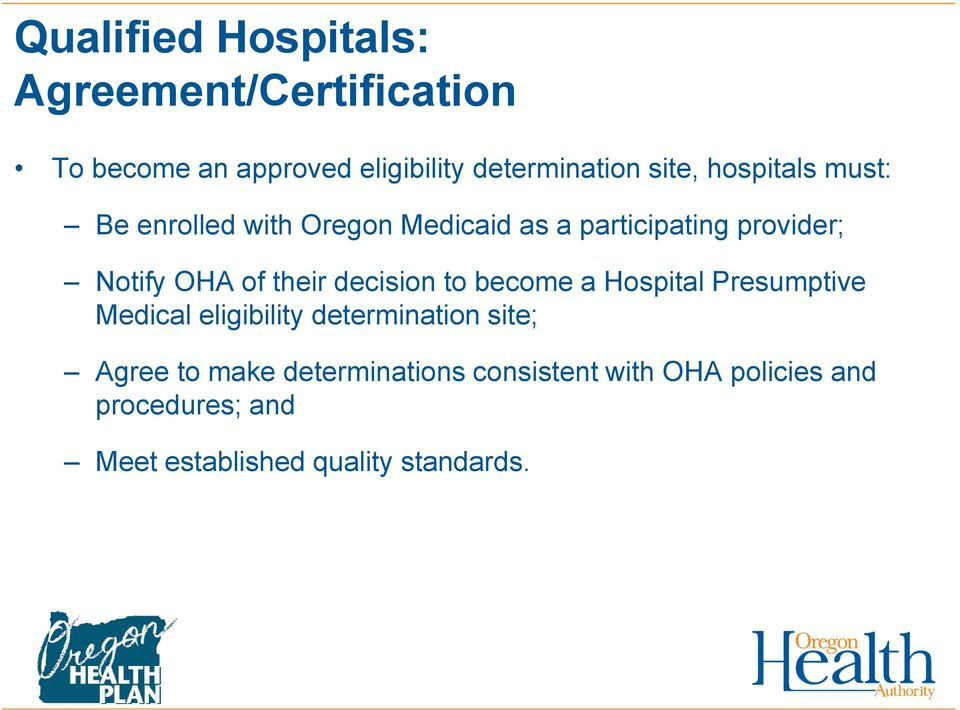 their decision to become a Hospital Presumptive Medical eligibility determination site; Agree to