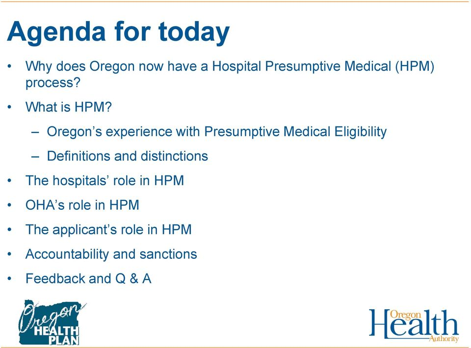 Oregon s experience with Presumptive Medical Eligibility Definitions and