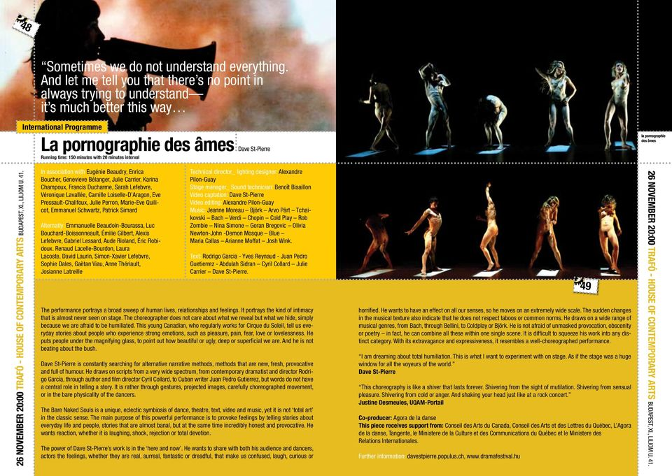 pornographie des âmes 26 November 20:00 Trafó - House of Contemporary Arts Budapest, XI., Liliom u. 41.