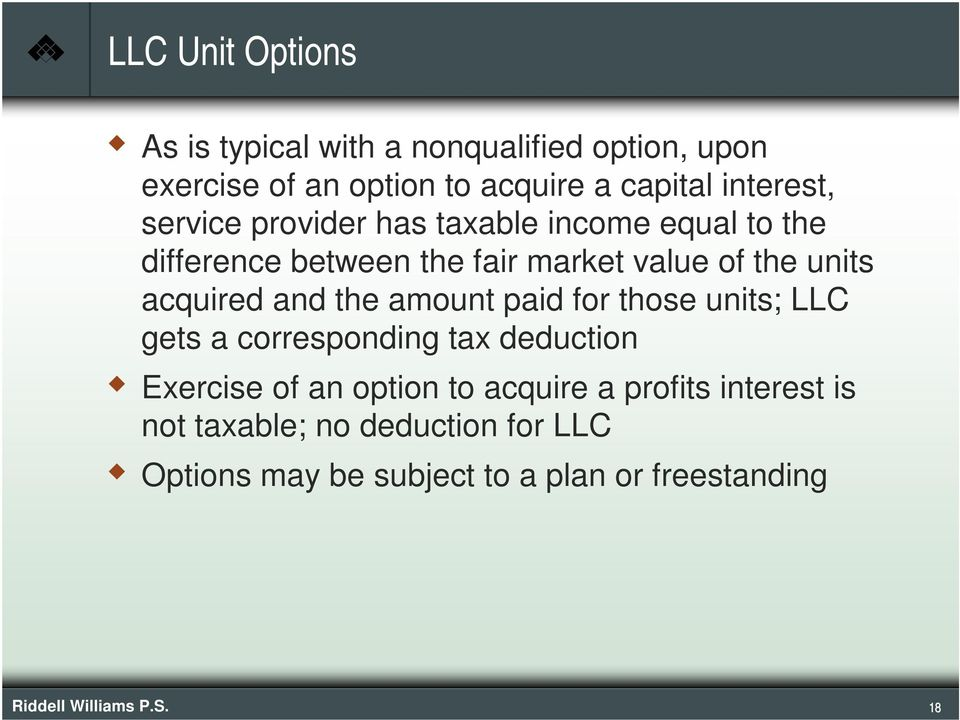 the amount paid for those units; LLC gets a corresponding tax deduction Exercise of an option to acquire a profits