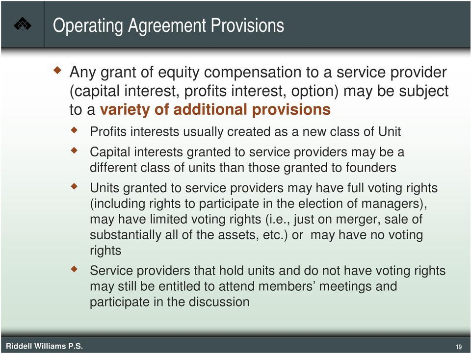 providers may have full voting rights (including rights to participate in the election of managers), may have limited voting rights (i.e., just on merger, sale of substantially all of the assets, etc.